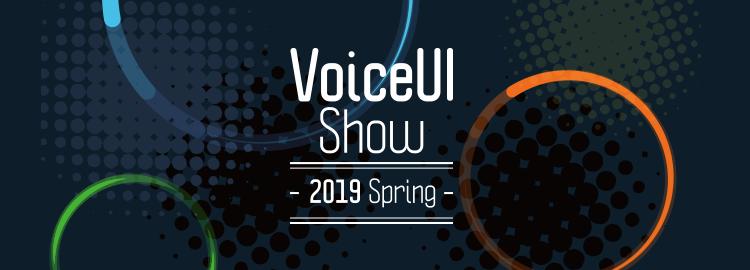 VoiceUI Show